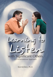 Learning to Listen with Significant Others by Bob Bohlken, Ph.D.